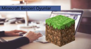 Minecraft Benzeri Oyunlar